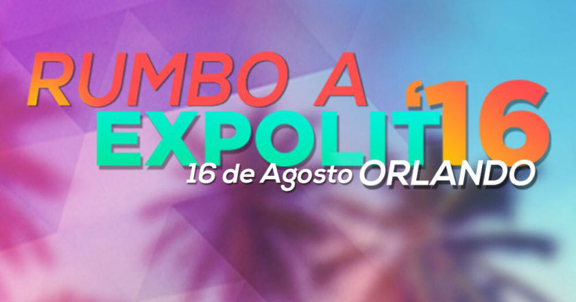 Rumbo a Expolit 16 Orlando - ZonaVertical